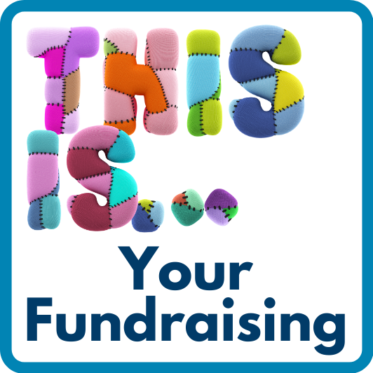 this is your fundraising